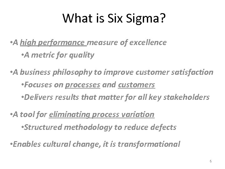 What is Six Sigma? • A high performance measure of excellence • A metric