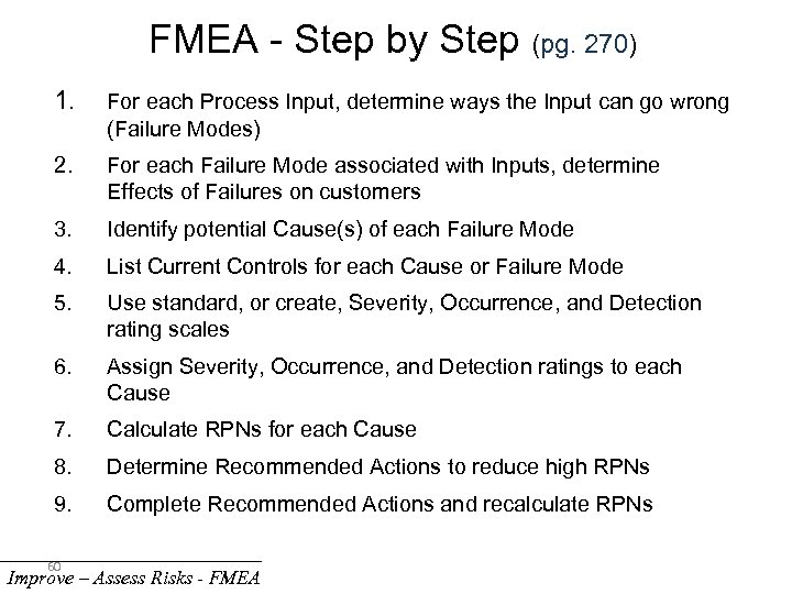 FMEA - Step by Step (pg. 270) 1. For each Process Input, determine ways