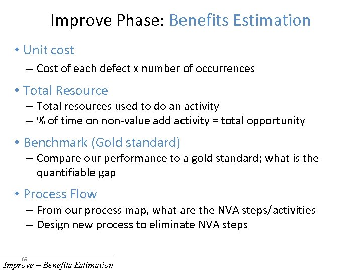 Improve Phase: Benefits Estimation • Unit cost – Cost of each defect x number