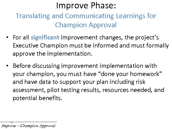 Improve Phase: Translating and Communicating Learnings for Champion Approval • For all significant improvement