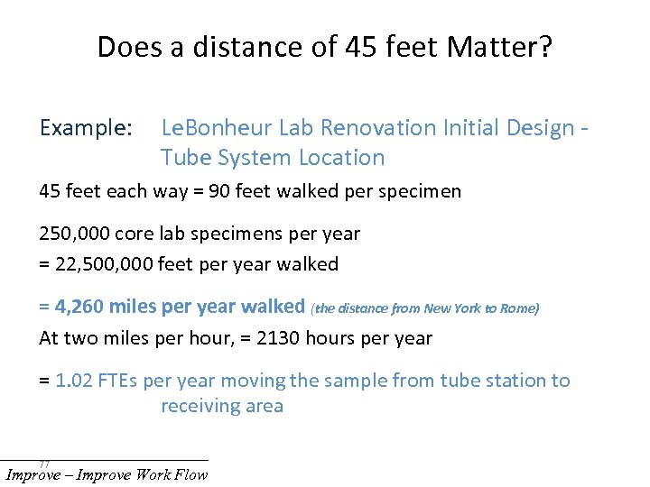 Does a distance of 45 feet Matter? Example: Le. Bonheur Lab Renovation Initial Design