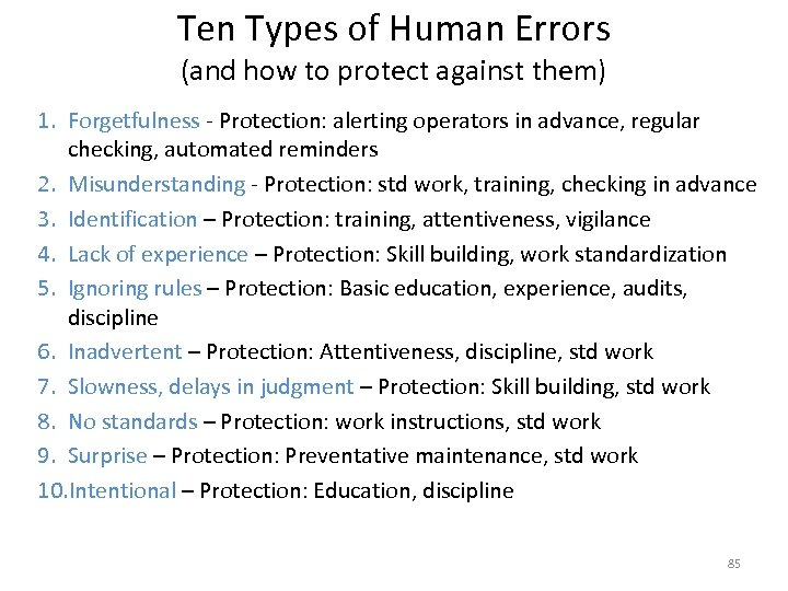 Ten Types of Human Errors (and how to protect against them) 1. Forgetfulness -