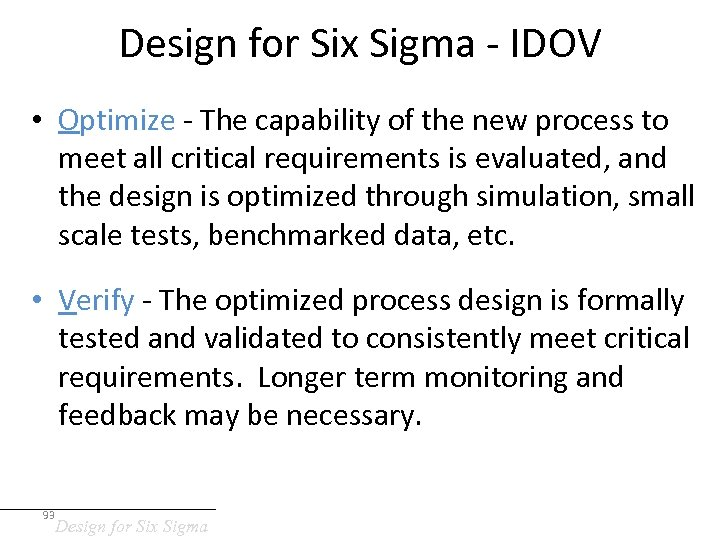 Design for Six Sigma - IDOV • Optimize - The capability of the new