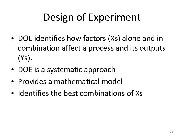 Design of Experiment • DOE identifies how factors (Xs) alone and in combination affect