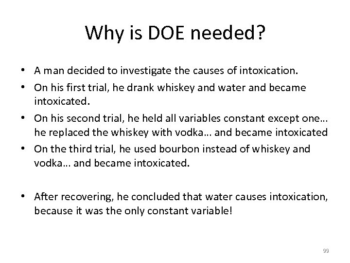 Why is DOE needed? • A man decided to investigate the causes of intoxication.