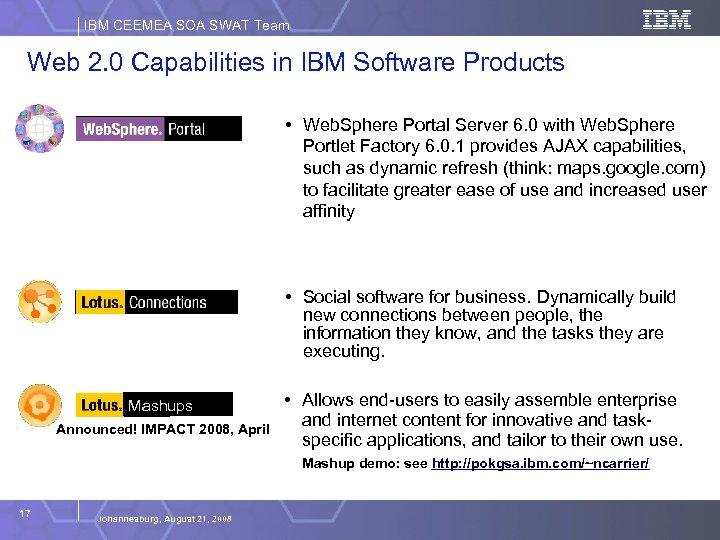 IBM CEEMEA SOA SWAT Team Web 2. 0 Capabilities in IBM Software Products •
