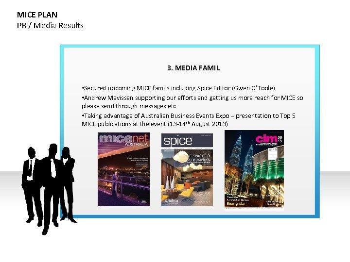 MICE PLAN PR / Media Results 3. MEDIA FAMIL • Secured upcoming MICE famils