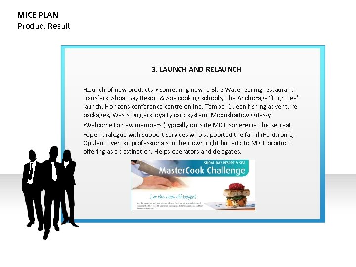 MICE PLAN Product Result 3. LAUNCH AND RELAUNCH • Launch of new products >
