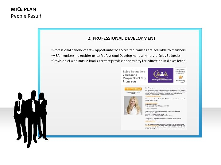 MICE PLAN People Result 2. PROFESSIONAL DEVELOPMENT • Professional development – opportunity for accredited