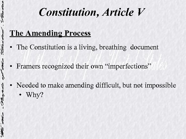 Constitution, Article V The Amending Process • The Constitution is a living, breathing document