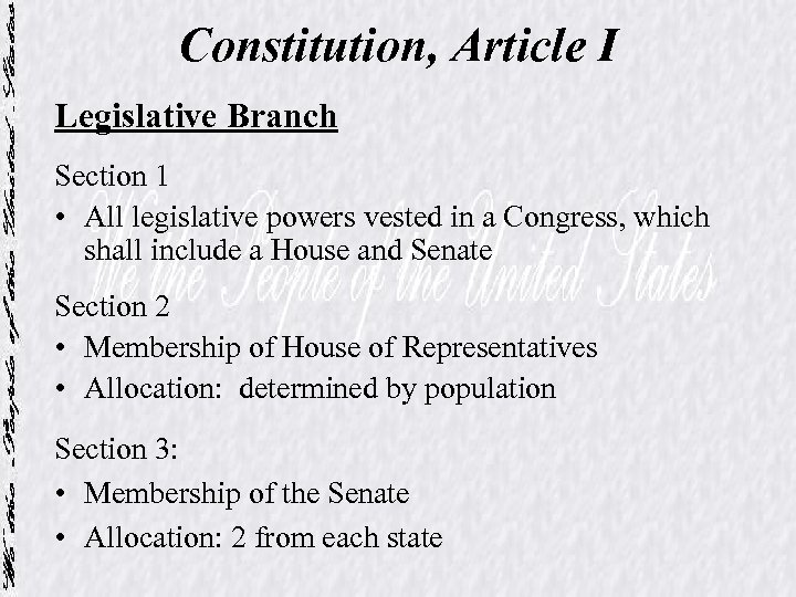 Constitution, Article I Legislative Branch Section 1 • All legislative powers vested in a
