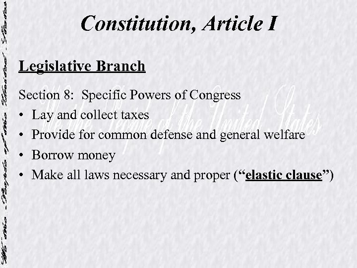 Constitution, Article I Legislative Branch Section 8: Specific Powers of Congress • Lay and