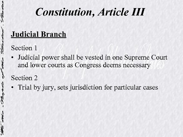 Constitution, Article III Judicial Branch Section 1 • Judicial power shall be vested in