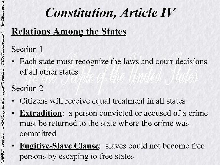 Constitution, Article IV Relations Among the States Section 1 • Each state must recognize