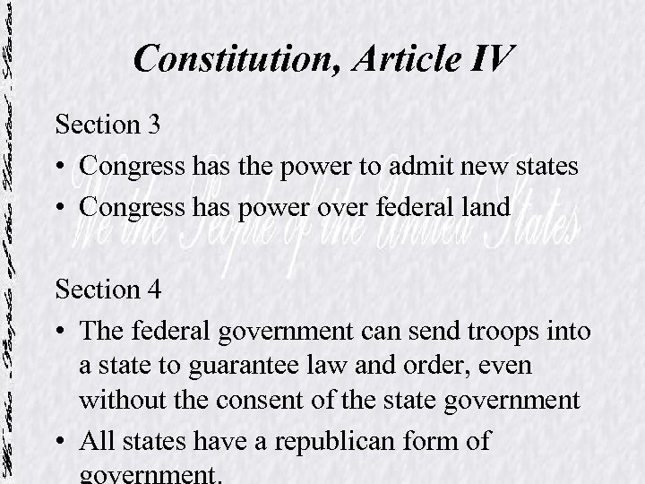 Constitution, Article IV Section 3 • Congress has the power to admit new states