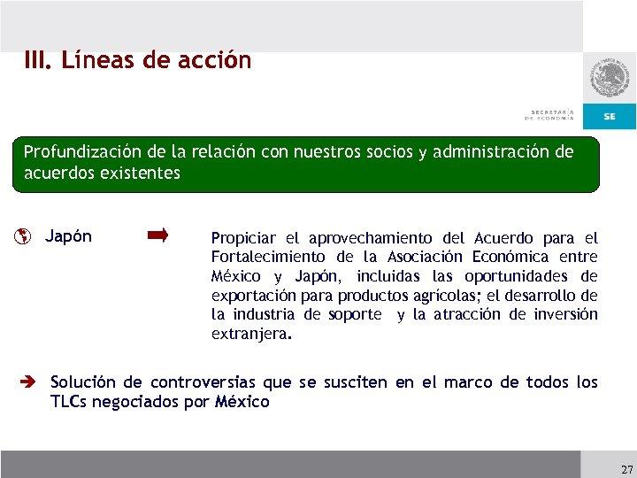 III. Líneas de acción Profundización de la relación con nuestros socios y administración de