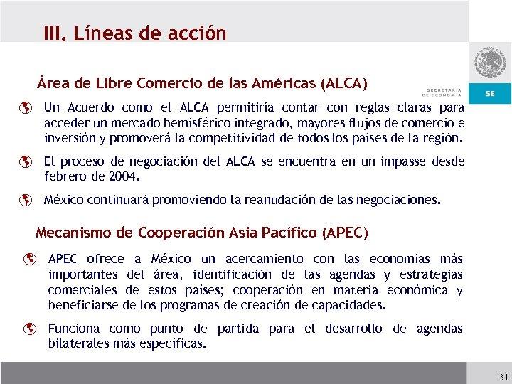 III. Líneas de acción Área de Libre Comercio de las Américas (ALCA) þ Un