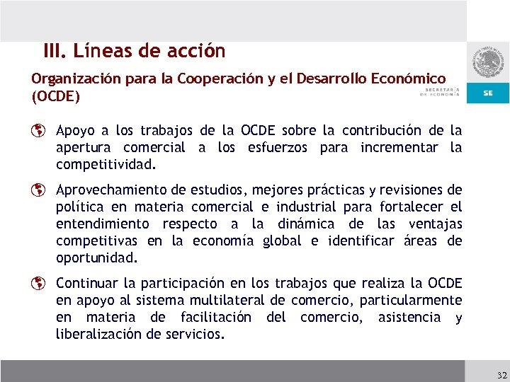 III. Líneas de acción Organización para la Cooperación y el Desarrollo Económico (OCDE) þ