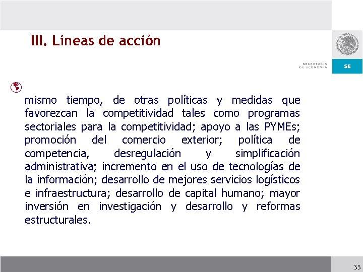 III. Líneas de acción þ mismo tiempo, de otras políticas y medidas que favorezcan