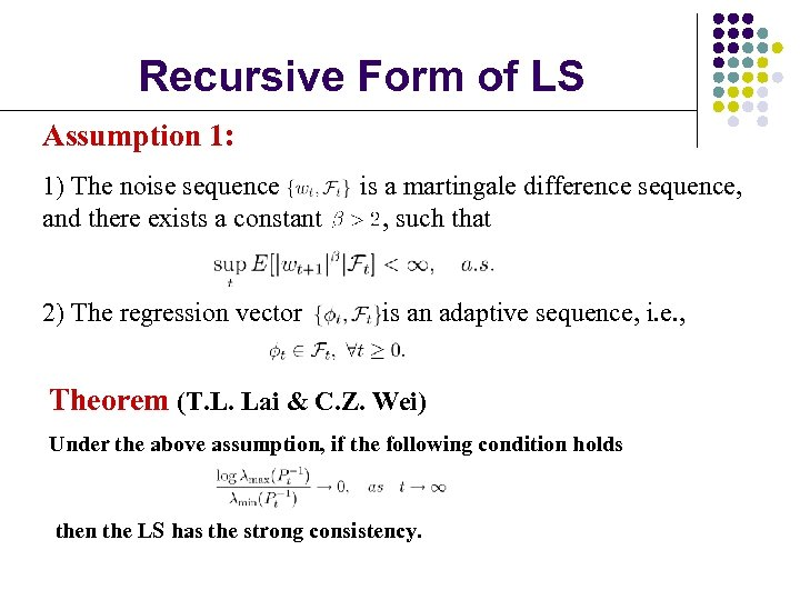Recursive Form of LS Assumption 1: 1) The noise sequence and there exists a