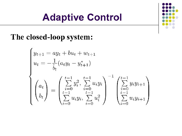 Adaptive Control The closed-loop system: