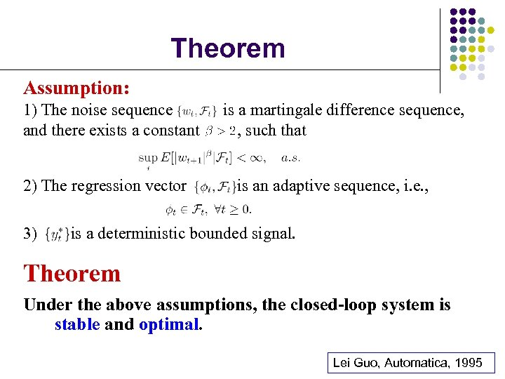 Theorem Assumption: 1) The noise sequence and there exists a constant 2) The regression