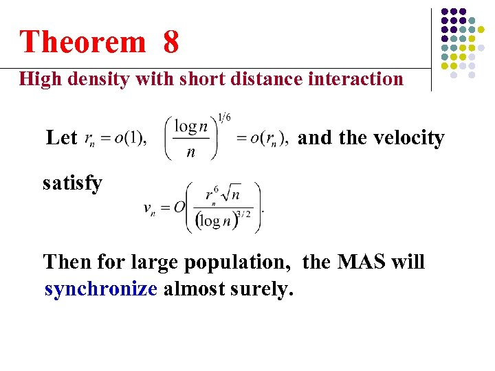 Theorem 8 High density with short distance interaction Let and the velocity satisfy Then