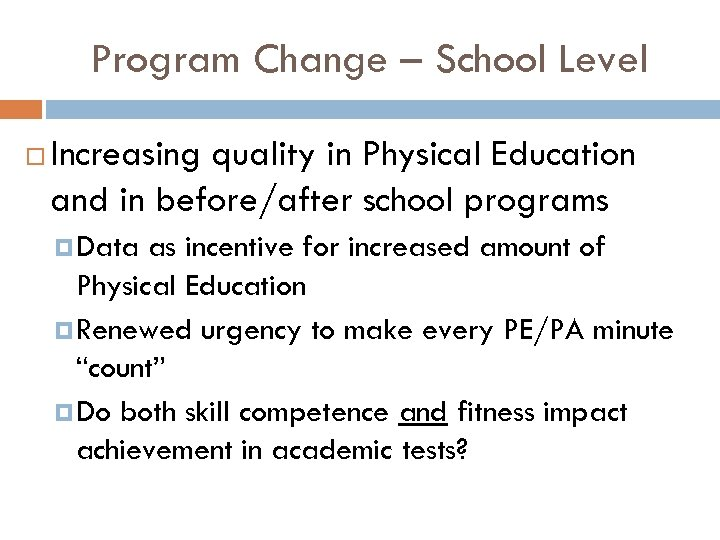 Program Change – School Level Increasing quality in Physical Education and in before/after school
