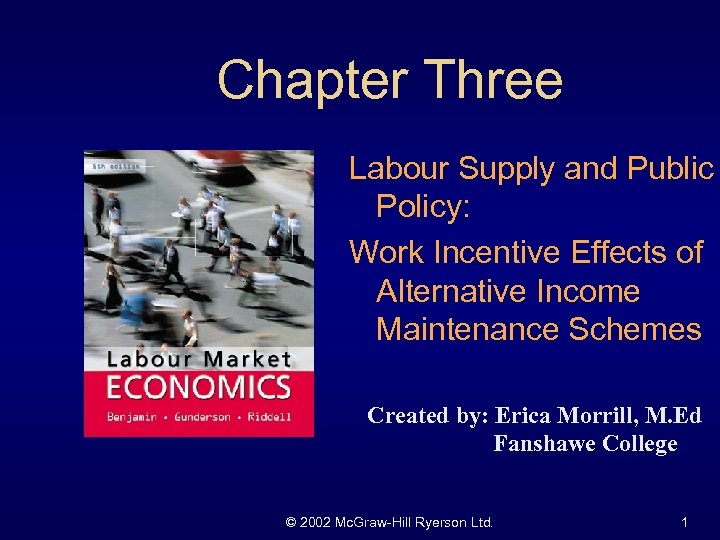 Chapter Three Labour Supply and Public Policy: Work Incentive Effects of Alternative Income Maintenance
