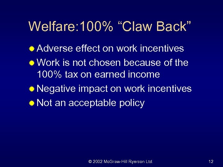 """Welfare: 100% """"Claw Back"""" ® Adverse effect on work incentives ® Work is not"""