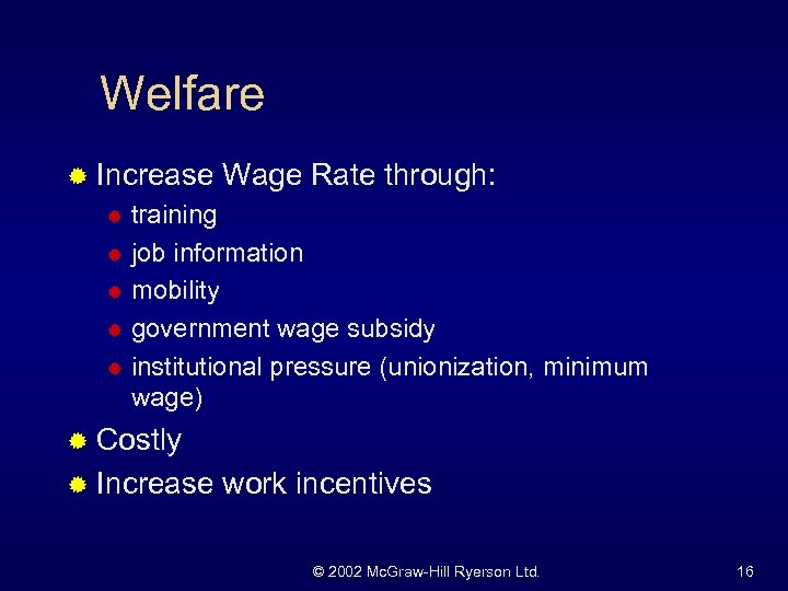 Welfare ® Increase Wage Rate through: training ® job information ® mobility ® government
