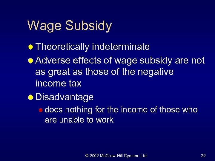 Wage Subsidy ® Theoretically indeterminate ® Adverse effects of wage subsidy are not as
