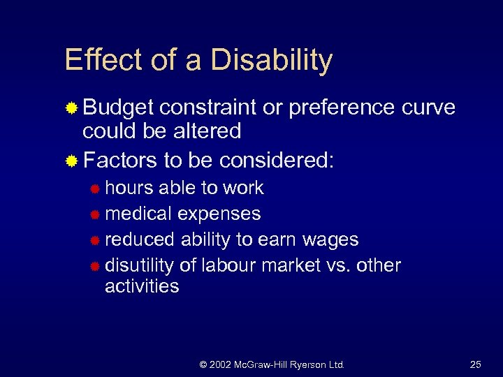 Effect of a Disability ® Budget constraint or preference curve could be altered ®