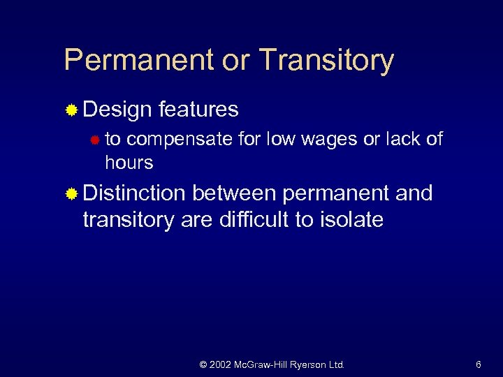 Permanent or Transitory ® Design features ® to compensate for low wages or lack