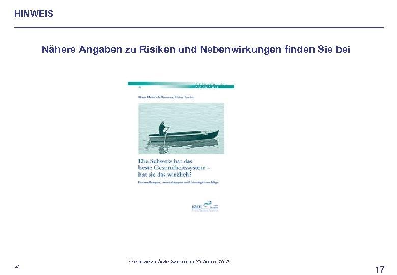 HINWEIS Nähere Angaben zu Risiken und Nebenwirkungen finden Sie bei hl Ostschweizer Ärzte-Symposium 29.