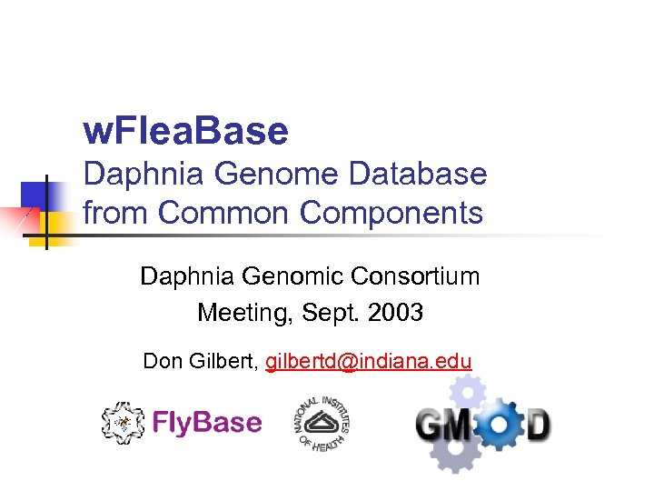 w. Flea. Base Daphnia Genome Database from Common Components Daphnia Genomic Consortium Meeting, Sept.