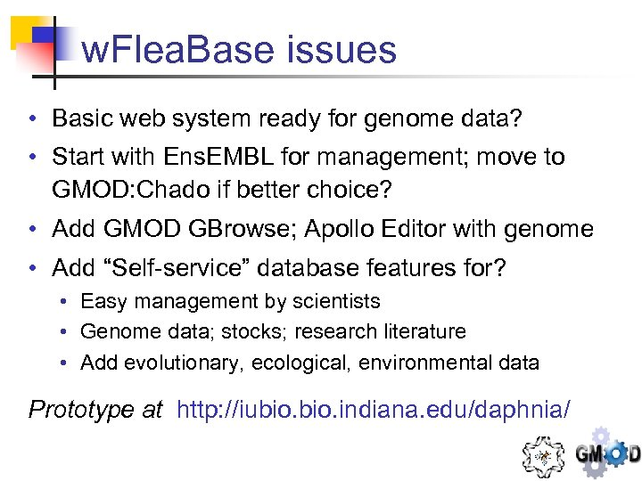 w. Flea. Base issues • Basic web system ready for genome data? • Start
