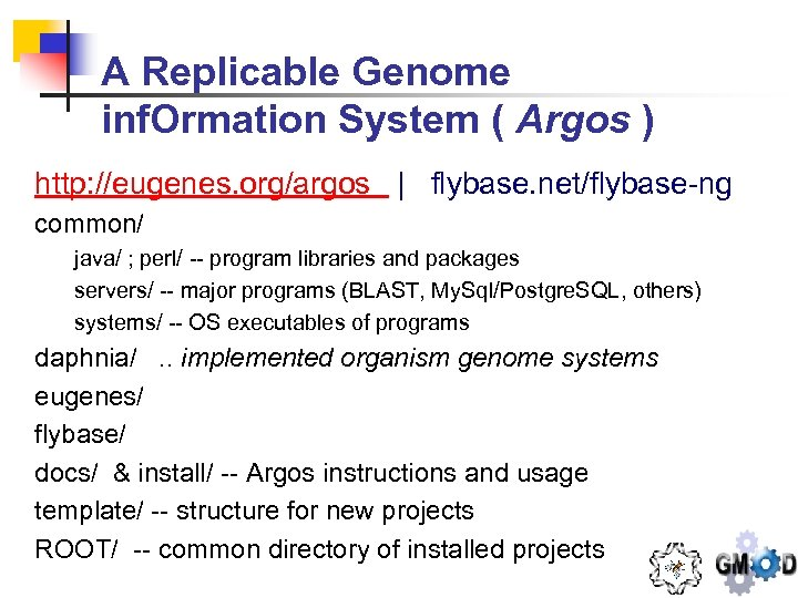 A Replicable Genome inf. Ormation System ( Argos ) http: //eugenes. org/argos | flybase.