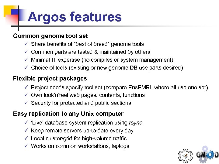 "Argos features Common genome tool set ü ü Share benefits of ""best of breed"""