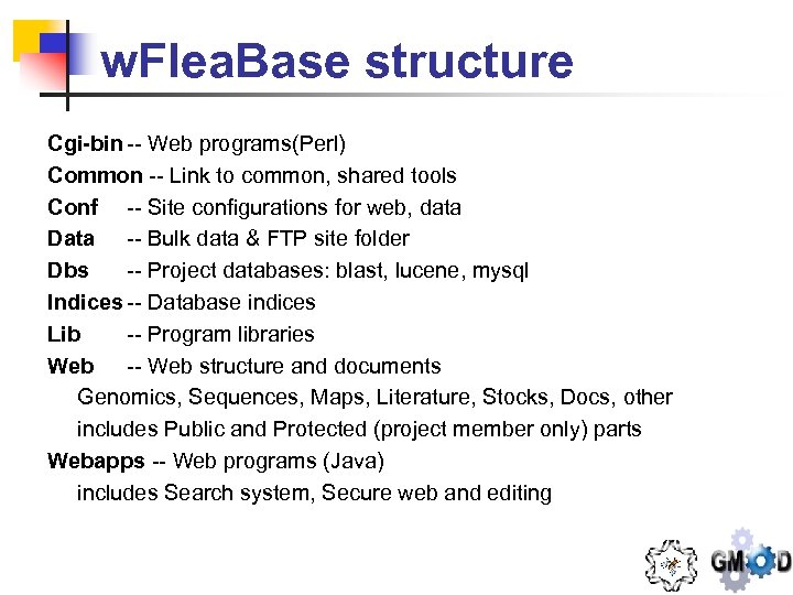 w. Flea. Base structure Cgi-bin -- Web programs(Perl) Common -- Link to common, shared