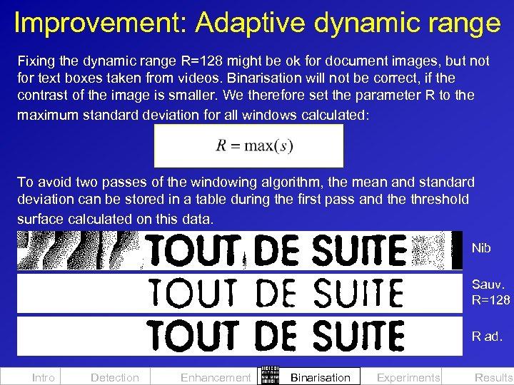 Improvement: Adaptive dynamic range Fixing the dynamic range R=128 might be ok for document