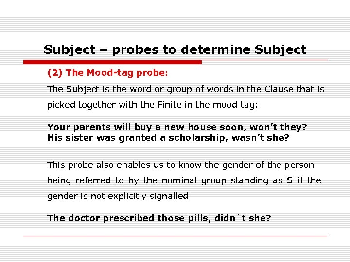 Subject – probes to determine Subject (2) The Mood-tag probe: The Subject is the