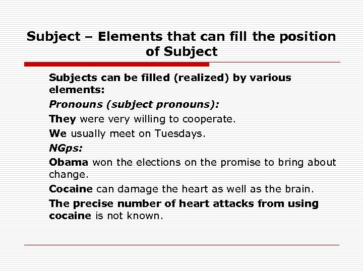 Subject – Elements that can fill the position of Subjects can be filled (realized)