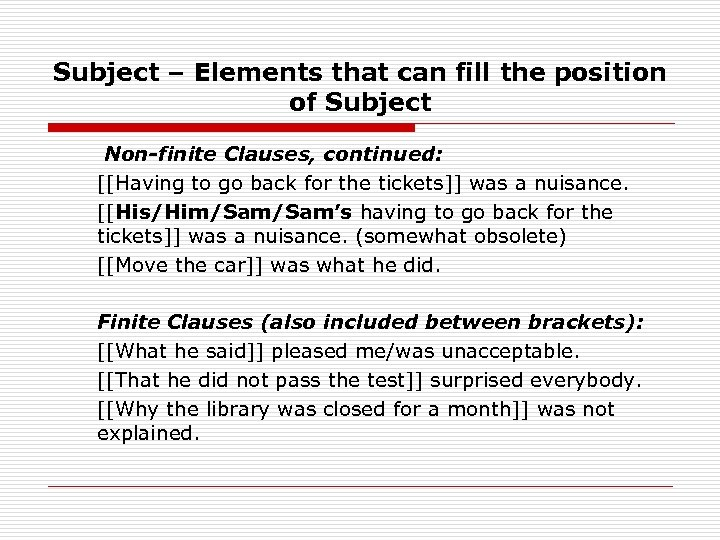 Subject – Elements that can fill the position of Subject Non-finite Clauses, continued: [[Having