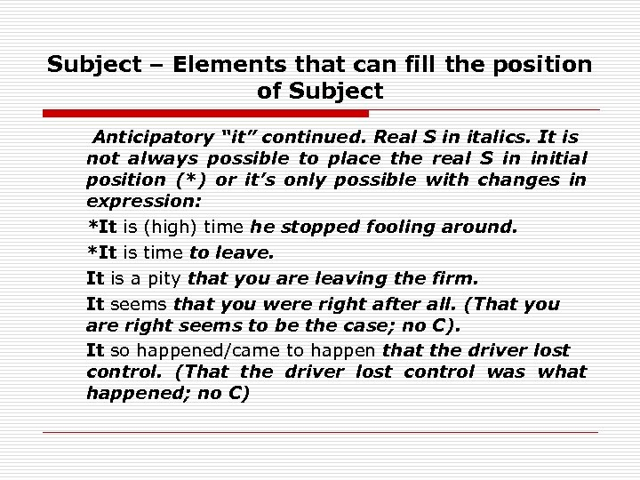 """Subject – Elements that can fill the position of Subject Anticipatory """"it"""" continued. Real"""