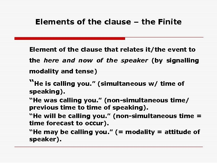 Elements of the clause – the Finite Element of the clause that relates it/the