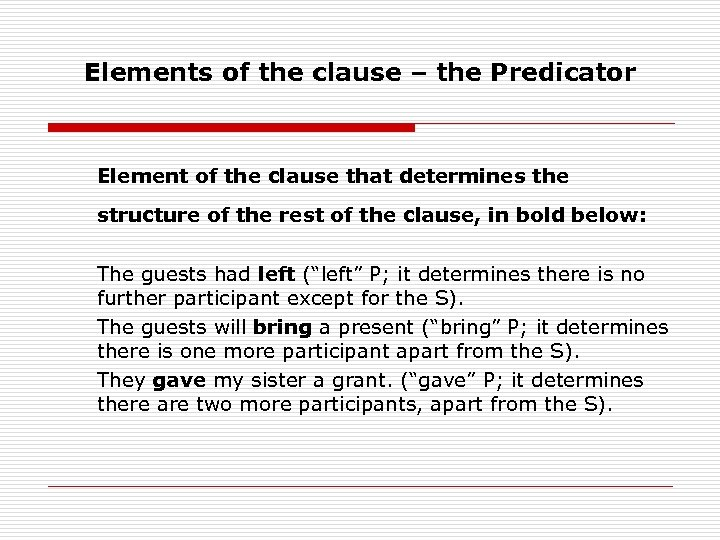 Elements of the clause – the Predicator Element of the clause that determines the