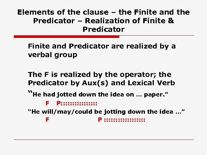 Elements of the clause – the Finite and the Predicator – Realization of Finite