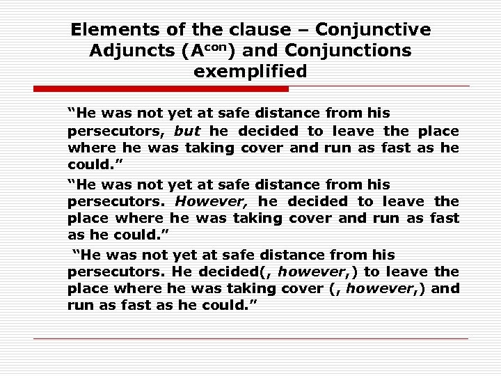"""Elements of the clause – Conjunctive Adjuncts (Acon) and Conjunctions exemplified """"He was not"""