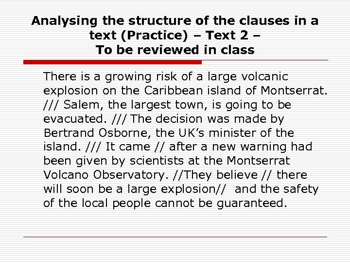 Analysing the structure of the clauses in a text (Practice) – Text 2 –
